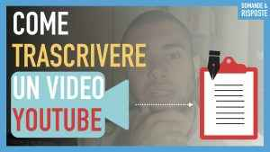 Come trascrivere video you tube
