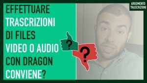 Trascrizione file audio in testo dragon